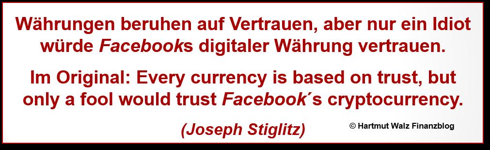 """Sowohl """"brave Bürger"""" als auch die Anhänger von Kryptowährungen wie dem Bitcoin und Regierungen sowie Zentralbanken reagierten ablehnend bis geschockt. Beispielhaft hier das Zitat des Wirtschaftsnobelpreisträgers Joseph Stiglitz:"""